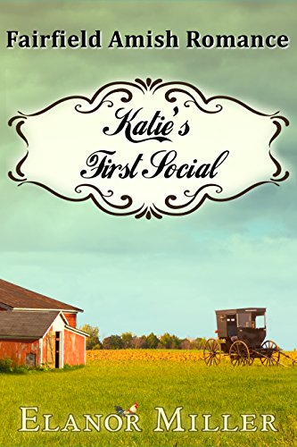 Fairfield Amish Romance: Katie's First Social (Fairfield Amish Romance Short Story Book 0)