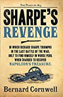 Sharpe's Revenge: The Peace of 1814 (The Sharpe Series)