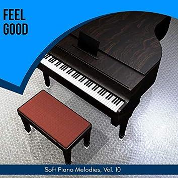 Feel Good - Soft Piano Melodies, Vol. 10