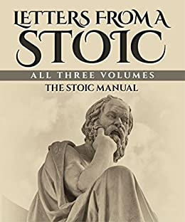 [Seneca, Richard Mott Gummere]のLetters from a Stoic: All Three Volumes (English Edition)
