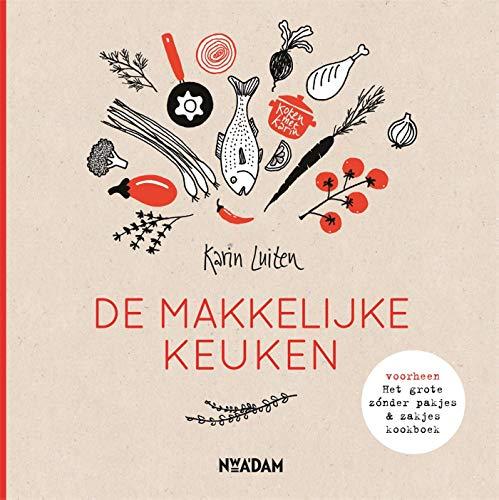 De makkelijke keuken: Voorheen Het grote zónder pakjes & zakjes kookboek