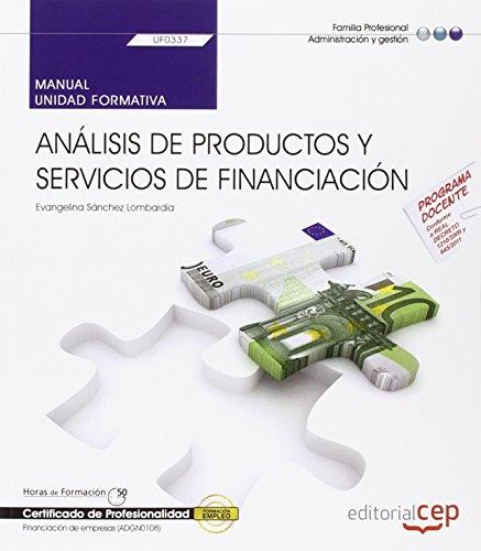 Manual. Análisis de productos y servicios de financiación (UF0337). Certificados de profesionalidad....