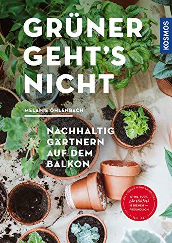 Grüner geht\'s nicht: Nachhaltig gärtnern auf dem Balkon