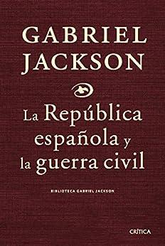 La República española y la guerra civil (Contrastes) PDF EPUB Gratis descargar completo