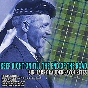 Keep Right on Till the End of the Road - Sir Harry Lauder Favourites