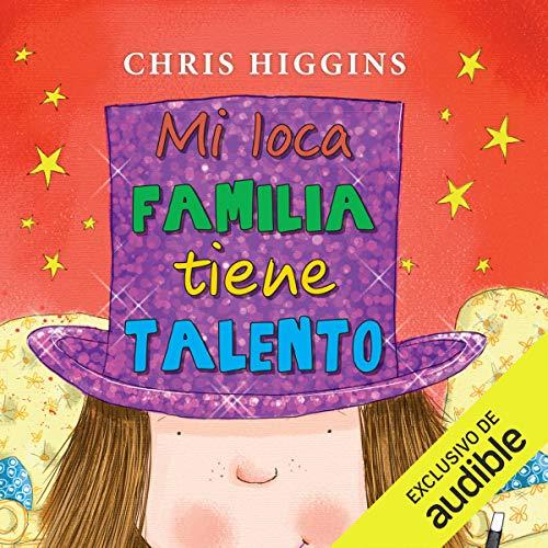 Mi loca familia tiene talento [My Crazy Family Is Talented] audiobook cover art