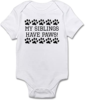 CafePress My Siblings Have Paws Body Suit Baby Bodysuit 1583622934