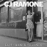 Last Chance to Dance by CJ Ramone