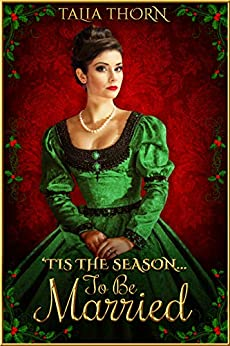 Tis the Season...To Be Married: Holiday Novella by [Talia Thorn]