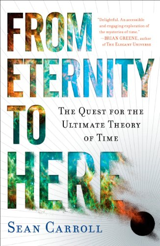 From Eternity to Here: The Quest for the Ultimate Theory of Time (English Edition)