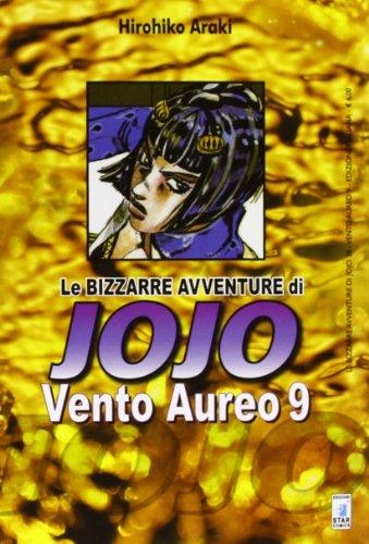 Vento Aureo. Le bizzarre avventure di Jojo: 9