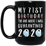 N\A Mi 71 cumpleaños, el Que me pusieron en cuarentena 2020 Taza de café Negro