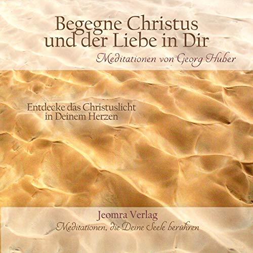 Begegne Christus und der Liebe in Dir cover art
