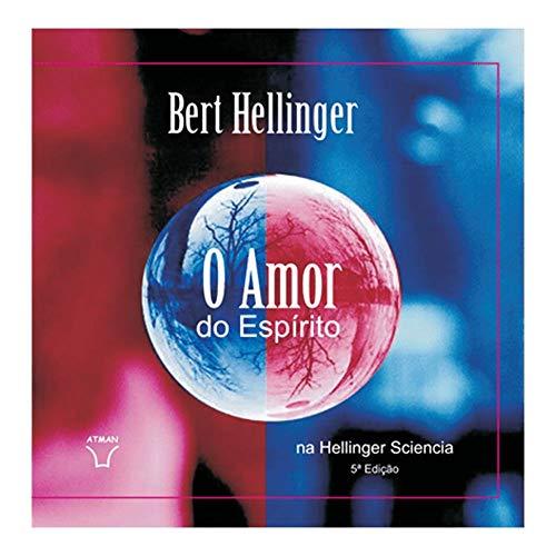 Amor Do Espirito Na Hellinger Sciencia