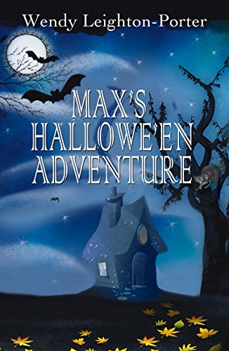 Book: Max's Hallowe'en Adventure (Shadows from the Past Book 14) by Wendy Leighton-Porter