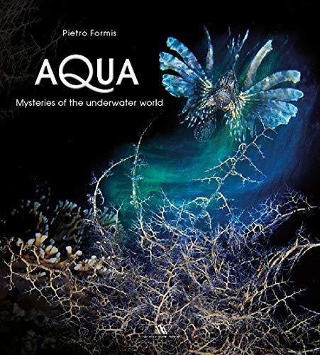 Aqua. Mysteries of the underwater world. Ediz. italiana e inglese