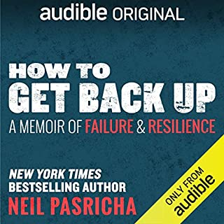 How to Get Back Up     A Memoir of Failure & Resilience              Written by:                                                                                                                                 Neil Pasricha                               Narrated by:                                                                                                                                 Neil Pasricha                      Length: 6 hrs and 10 mins     70 ratings     Overall 4.4