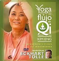 Yoga para el flujo del Qi: La presencia a través del movimiento par Kim Eng