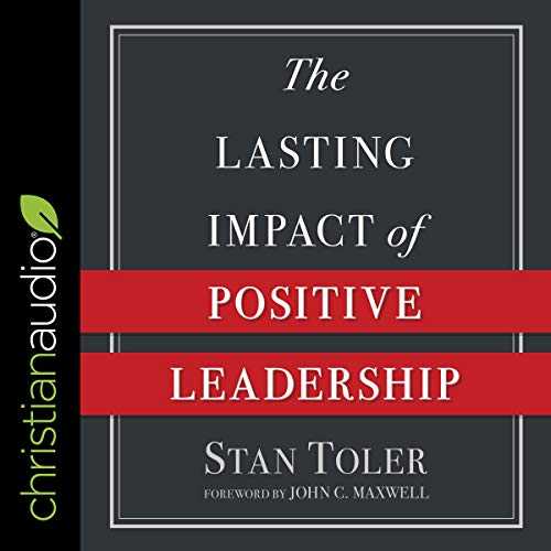 The Lasting Impact of Positive Leadership audiobook cover art
