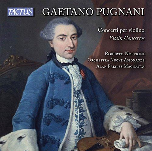 Gaetano Pugnani : Concertos pour violon. Noferini, Magnatta.