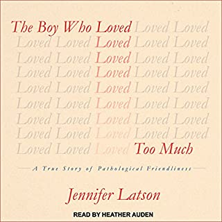 The Boy Who Loved Too Much audiobook cover art