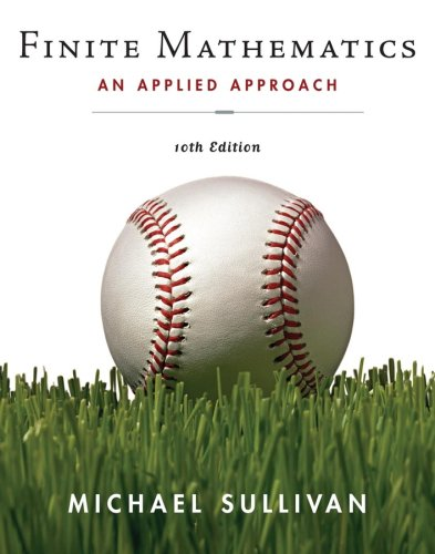 Compare Textbook Prices for Finite Mathematics: An Applied Approach 10 Edition ISBN 0000470128631 by Sullivan, Michael