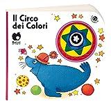 Il circo dei colori. Ediz. a colori