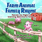 Farm Animal Family Rhyme: Children's Picture Book With Rhyme for Toddlers, Preschoolers, Kindergarten and Early Readers (Patrick the Piglet's Learning Adventures 1)