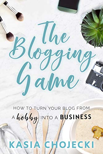 The Blogging Game: How to turn your blog from a hobby into a business (English Edition)