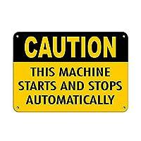 注意このマシンは自動的に起動および停止します メタルポスター壁画ショップ看板ショップ看板表示板金属板ブリキ看板情報防水装飾レストラン日本食料品店カフェ旅行用品誕生日新年クリスマスパーティーギフト