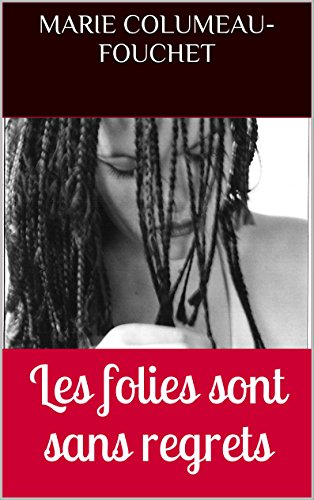 Les folies sont sans regrets (French Edition)