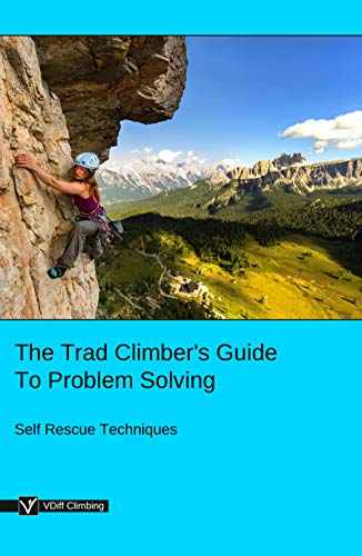 The Trad Climber's Guide To Problem Solving (English Edition)