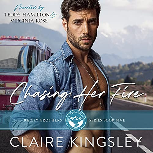 Chasing Her Fire: A Small Town Family Romance (The Bailey Brothers)