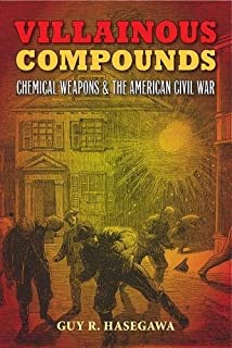 Villainous Compounds: Chemical Weapons and the American Civil War