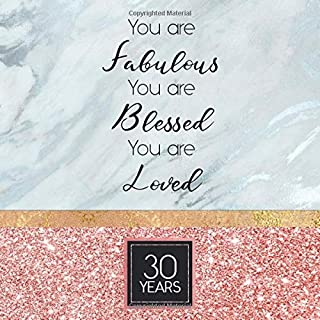 30 Years Guest Book: Rose Gold Guest Book For 30th Birthday / Wedding Anniversary -  Cute Keepsake Memory Book For Party Guests to Leave Signatures, ... / Married - You Are Fabulous Blessed Loved