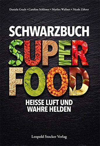 Schwarzbuch Superfood: Heiße Luft und wahre Helden