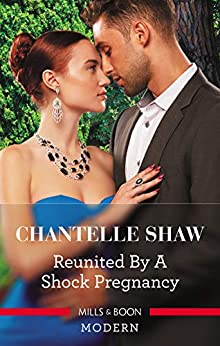 Reunited by a Shock Pregnancy by [Chantelle Shaw]