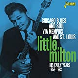 Chicago Blues and Soul Via Memphis and St. Louis, His Early Years 1953 - 1962