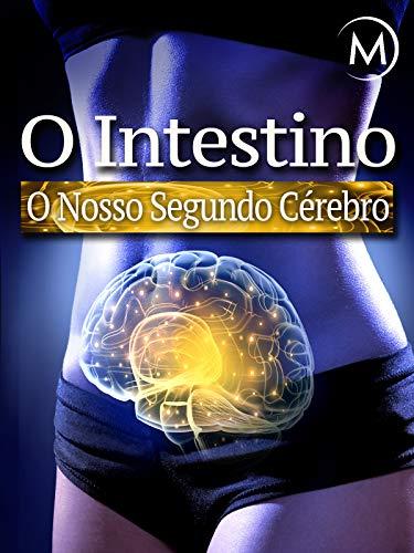 O Intestino: O Nosso Segundo Cérebro