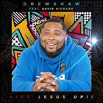 Lift Jesus Up