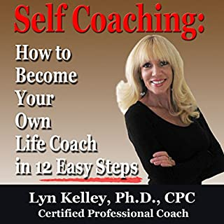 Self Coaching     Become Your Own Life Coach in 12 Easy Steps              By:                                                                                                                                 Lyn Kelley                               Narrated by:                                                                                                                                 Lyn Kelley                      Length: 2 hrs and 42 mins     15 ratings     Overall 3.5