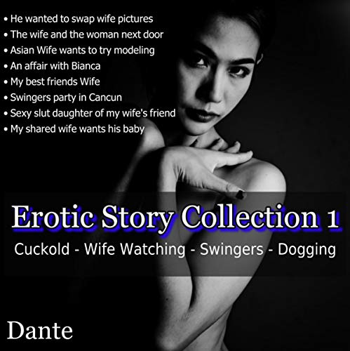 Erotic Story Collection 1: Cuckold - Wife Watching - Swingers - Dogging audiobook cover art