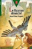 Le faucon déniché / 1998 / Noguès, Jean-Côme / Réf6713 - Le Livre de Poche - 01/01/1998