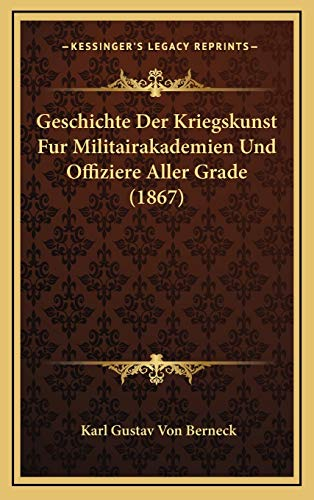 Geschichte Der Kriegskunst Fur Militairakademien Und Offiziere Aller Grade (1867)