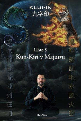 Kuji-Kiri y Majutsu: Arte Sagrado del Mago Oriental: Volume 5 (Kuji-In Español)