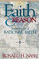 Faith & Reason: Searching for a Rational Faith (Faith Lessons S)
