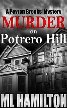 Murder on Potrero Hill (Peyton Brooks' Series Book 1) by [M.L. Hamilton]