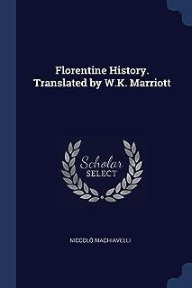 Florentine History. Translated by W.K. Marriott