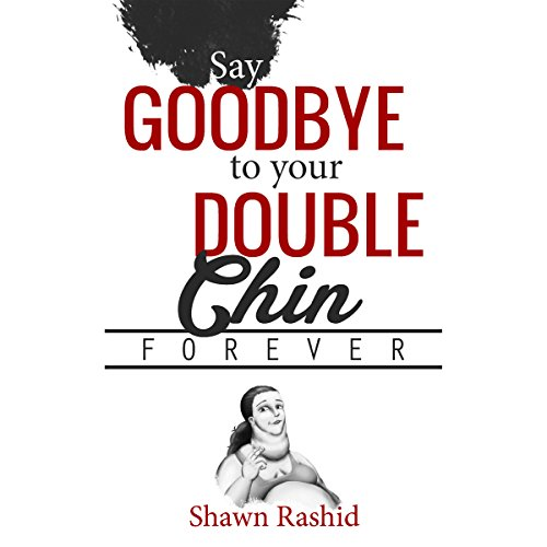 Say Goodbye to Your Double Chin Forever audiobook cover art