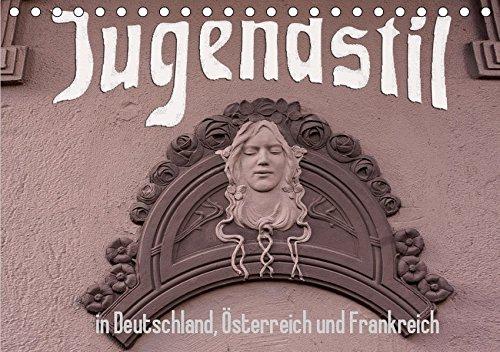 Jugendstil in Deutschland, Österreich und Frankreich (Tischkalender 2019 DIN A5 quer): Ausgewählte Höhepunkte des Jugendstils in zwölf Fotografien. (Monatskalender, 14 Seiten ) (CALVENDO Kunst)